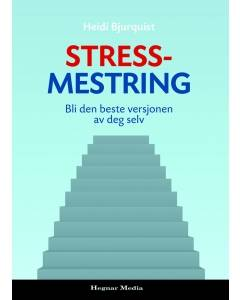 Stressmestring - Bli den beste versjonen av deg selv
