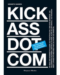KickassDotCom - Den nye salgs- og markedsrevolusjonen